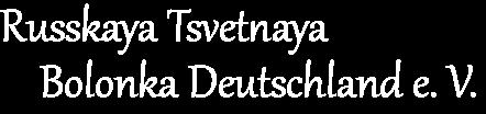 Russkaya Tsvetnaya Bolonka Deutschland e. V.